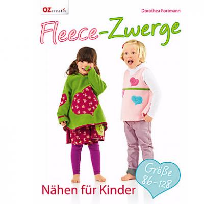 OZ creativ Fleece-Zwerge Nähen für Kinder, Größe 86-128, von Dorothea Fortmann